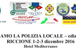 """Convegno 2016 """"NOI SIAMO LA POLIZIA LOCALE"""" -Riccione 1-2-3 dicembre 2016"""